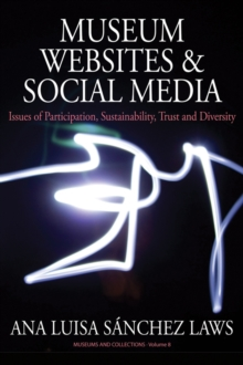 Museum Websites and Social Media : Issues of Participation, Sustainability, Trust and Diversity, PDF eBook