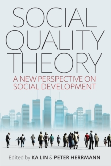 Social Quality Theory : A New Perspective on Social Development, Paperback Book