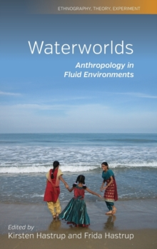 Waterworlds : Anthropology in Fluid Environments, Hardback Book