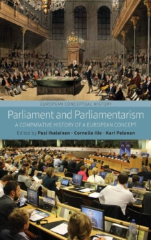 Parliament and Parliamentarism : A Comparative History of a European Concept, Hardback Book