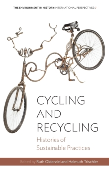 Cycling and Recycling : Histories of Sustainable Practices, Hardback Book