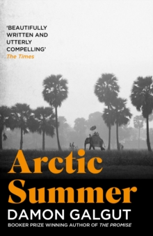 Arctic Summer : Shortlisted for the 2015 Walter Scott Prize for Historical Fiction, EPUB eBook