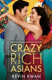 Crazy Rich Asians : The international bestseller, now a major film in 2018, EPUB eBook