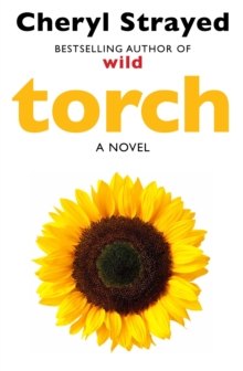 Torch : Novel from the author of the huge bestseller Wild., EPUB eBook