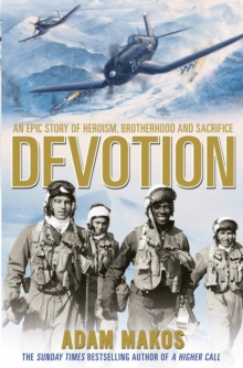 Devotion : An Epic Story of Heroism, Brotherhood and Sacrifice, Paperback Book