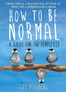How to Be Normal : A Guide for the Perplexed, Paperback / softback Book