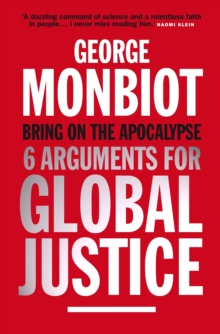 Bring on the Apocalypse : Six Arguments for Global Justice, EPUB eBook