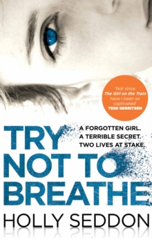 Try Not to Breathe : Gripping psychological thriller bestseller and perfect holiday read, Paperback / softback Book