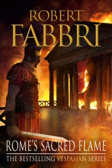 Rome's Sacred Flame : The new Roman epic from the bestselling author of Arminius, Hardback Book
