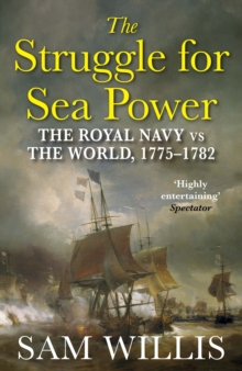 The Struggle for Sea Power : A Naval History of American Independence, EPUB eBook