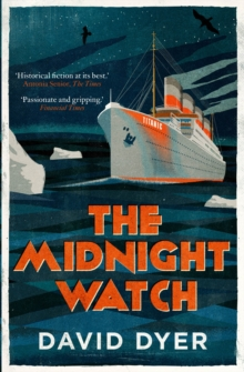 The Midnight Watch : A gripping novel of the SS Californian, the ship that failed to aid the sinking Titanic, Paperback Book
