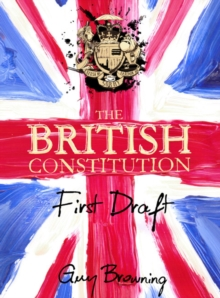 The British Constitution : First Draft, EPUB eBook
