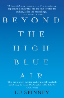 Beyond the High Blue Air : A Memoir, Paperback / softback Book