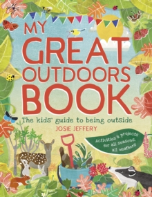 Outdoor Wonderland : The Kids' Guide to Being Outside, Paperback Book