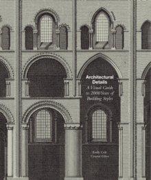 Architectural Details : A Visual Guide to 2000 Years of Building Styles, Paperback / softback Book