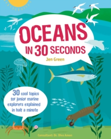 Oceans in 30 Seconds : 30 Cool Topics for Junior Marine Explorers Explained in Half a Minute, Paperback Book