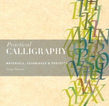 Practical Calligraphy : Materials, Techniques & Projects, Paperback / softback Book
