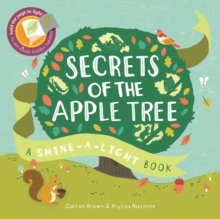Secrets of the Apple Tree : A Shine-a-Light Book, Paperback Book