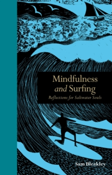 Mindfulness and Surfing : Reflections for Saltwater Souls, Hardback Book