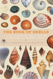 The Book of Shells : A life-size guide to identifying and classifying six hundred shells, Hardback Book