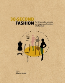 30-Second Fashion : The 50 Key Modes, Garments, and Designers, Each Explained in Half a Minute, Hardback Book