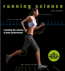 Running Science : Revealing the science of peak performance, Hardback Book