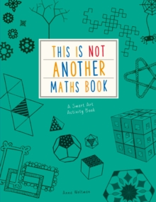 This is Not Another Maths Book : A smart art activity book, Paperback Book