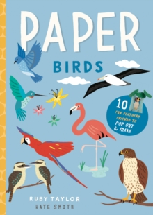 Paper Birds : 10 fun feathery friends to pop out and make, Paperback / softback Book
