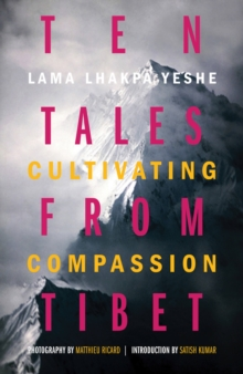 Ten Tales from Tibet : Cultivating Compassion, Hardback Book