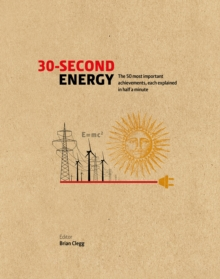 30-Second Energy : The 50 most fundamental concepts in energy, each explained in half a minute, Hardback Book