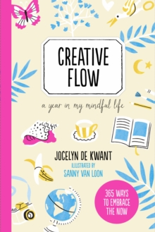 Creative Flow : A Year in My Mindful Life, Paperback / softback Book