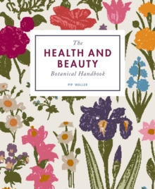 The Health and Beauty Botanical Handbook, Paperback Book