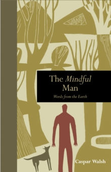 The Mindful Man : Words from the Earth, Hardback Book