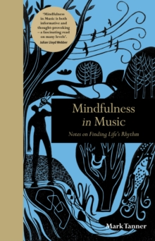 Mindfulness in Music : Notes on Finding Life's Rhythm, Hardback Book