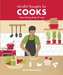 Mindful Thoughts for Cooks : Nourishing body & soul, Hardback Book