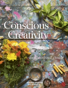 Conscious Creativity : Look. Connect. Create., Paperback / softback Book