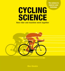 Cycling Science : How rider and machine work together, Paperback / softback Book