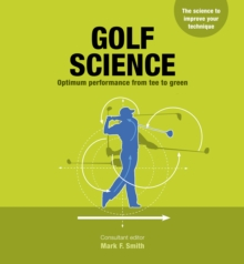 Golf Science : Optimum performance from tee to green, Paperback / softback Book