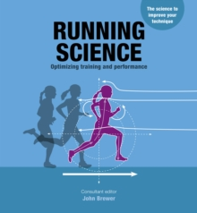 Running Science : Revealing the science of peak performance, Paperback / softback Book
