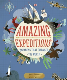 Amazing Expeditions : Journeys That Changed The World, Hardback Book