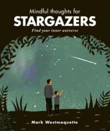 Mindful Thoughts for Stargazers : Find your inner universe, Hardback Book
