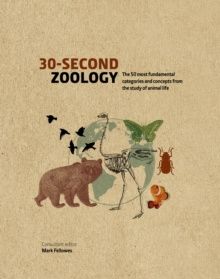 30-Second Zoology : The 50 most fundamental categories and concepts from the study of animal life, Hardback Book