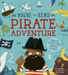 You're the Hero: Pirate Adventure, Paperback / softback Book