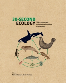 30-Second Ecology : 50 key concepts and challenges, each explained in half a minute, Hardback Book