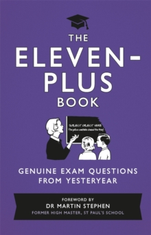 The Eleven-Plus Book : Genuine Exam Questions from Yesteryear, Hardback Book