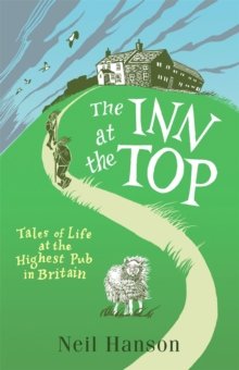 The Inn at the Top : Tales of Life at the Highest Pub in Britain, Paperback Book