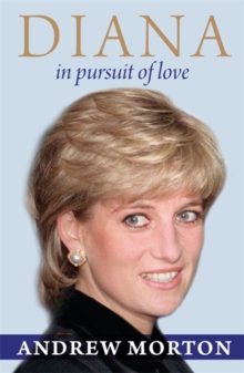 Diana : In Pursuit of Love, Paperback Book