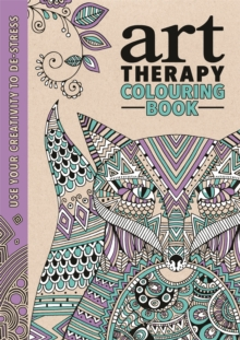 Art Therapy : Use Your Creativity to De-Stress, Hardback Book