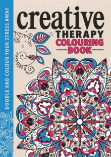 The Creative Therapy Colouring Book, Hardback Book