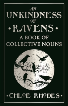 An Unkindness of Ravens : A Book of Collective Nouns, Hardback Book